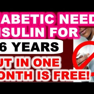 Diabetic Needs Insulin for 16 Years - But in One Month is Free (and Declared Non-Diabetic by Doctor)
