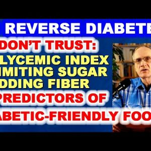 Why Watching the Glycemic Index and Limiting Sugar Are Not Enough to Beat Diabetes!