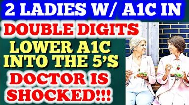 2 Ladies Lower A1c from Double Digits to the 5's!