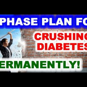 2-Phase Plan For Crushing Diabetes - Permanently!