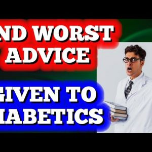 2nd Worst Advice Ever Given to Diabetics