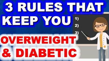 3 Rules That Keep You Overweight and Diabetic