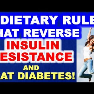 4 Dietary Rules that Reverse Insulin Resistance