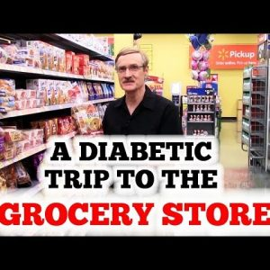A Diabetic Trip to the Grocery Store