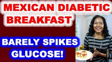 A Mexican Breakfast Perfect for Diabetics (Little Glucose Spike!)