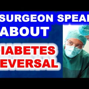 A Surgeon Speaks About Diabetes Reversal, The Pace of Diabetes Reversal