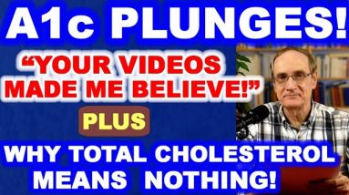 "A1c drops amazingly - He says: ""Your Videos Made Me Believe!"""