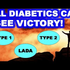 All Diabetics Can See Victory! Type 1, Type 2, LADA...