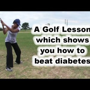Beat Diabetes: A Lesson You Can Learn from the Driving Range!