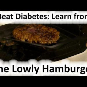 Beat Diabetes: The Great Hamburger Patty Experiment