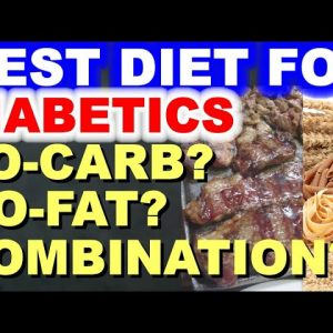 Best Diet for Diabetics: Low-carb? Low-fat? Or a Combination?