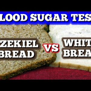 Blood Sugar Test: Ezekiel Bread vs White Bread