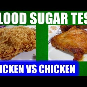 Blood Sugar Test: Fried Chicken vs Roasted Chicken