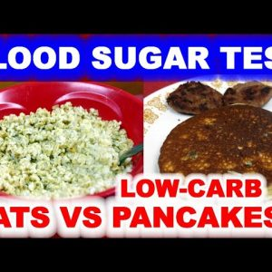 Blood Sugar Test: Oatmeal vs Low-Carb Pancakes