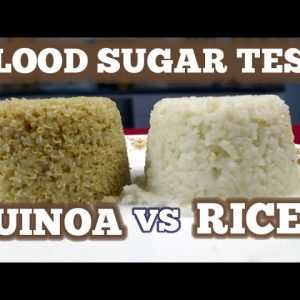Blood Sugar Test: Quinoa vs Rice