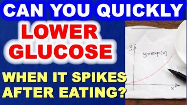 Can You Quickly Lower Glucose When It Spikes After Eating?