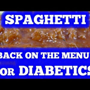 Spaghetti: Back on the Diabetic Menu! - You can eat spaghetti and keep blood sugar low!