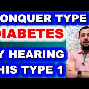 Conquer Type 2 Diabetes by Hearing This Type 1!!