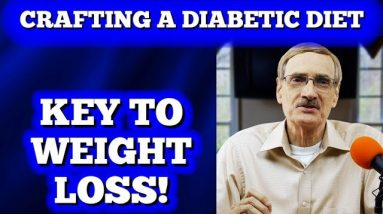 Crafting Your Own Diabetic Diet, 97 lb weight loss...