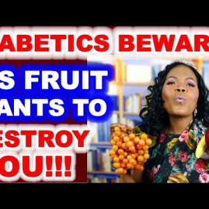 Diabetics: Beware MS FRUIT!