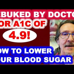 Severe Diabetic Makes His Doctor Nervous with an A1c of 4.9! Is This too Low?