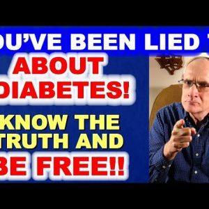 You've Haven't Been Told the Truth About DIABETES! Know the TRUTH AND BE FREE!