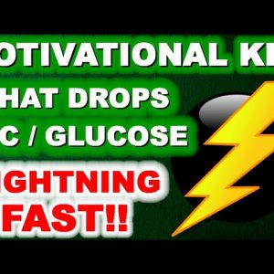 The Single Motivational Key that can Drop A1c and Glucose - Lightning Fast!