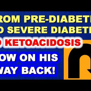 From Pre-Diabetic to Severe Diabetic to Ketoacidosis and Then Back