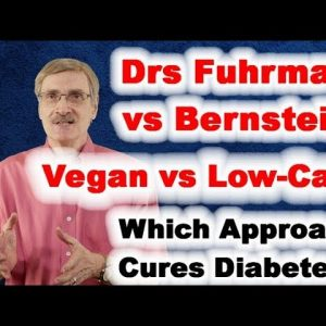 Fuhrman vs Bernstein / Vegan vs Low-Carb - Which cures diabetes?