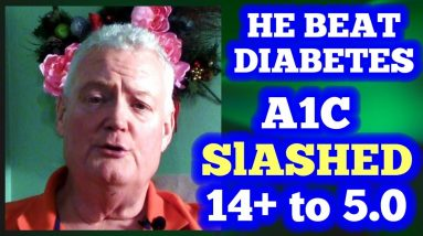 He Beat Diabetes! A1C slashed from 14+ to 5.0!