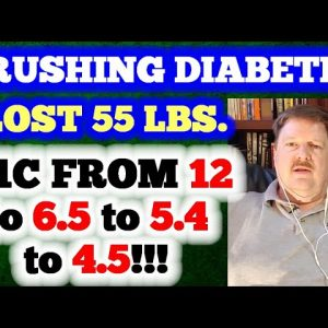 He Crushed Diabetes!!! A1c from 12 to 6.5 to 5.4 to 4.5!!!