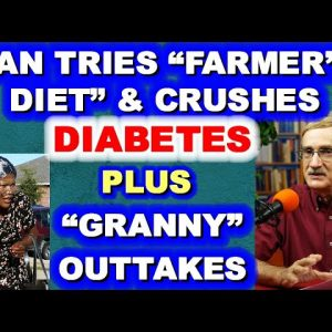 "Man Tries ""Farmer's Diet"" and Crushes Diabetes! Plus Outtakes from Granny's Visit!"