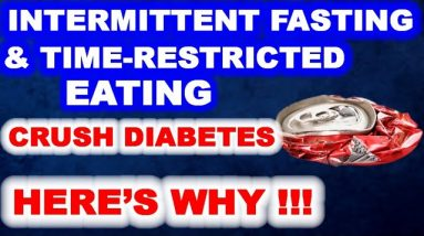 Intermittent Fasting & Time-Restricted-Eating Crush Diabetes! Here's Why!