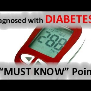 "Just Diagnosed with Diabetes? - 5 ""MUST KNOW"" Points"