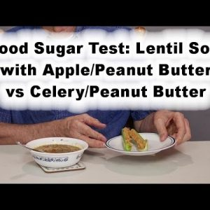 Lentil Soup Blood Sugar Test (with apple vs celery)