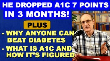A1c Drops from 11.9 to 4.9 in three months! Why Yours Can too! How A1c is calculated.