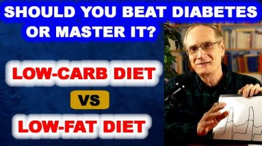 Should You Beat Diabetes - Or Master It? (Low-Carb vs Low-Fat)