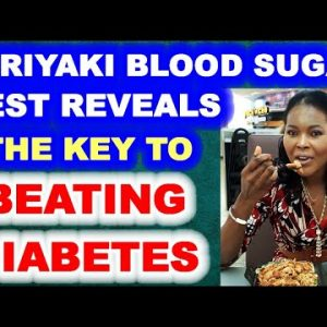 Teriyaki Blood Sugar Test Demonstrates Key to Beating Diabetes