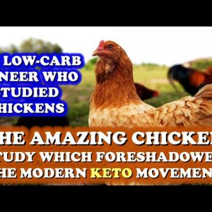 The Low-carb Pioneer who Studied Chickens