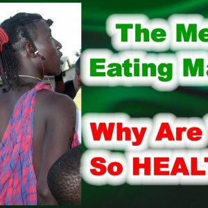 The Meat-Eating Maasai People: Why are They So HEALTHY?
