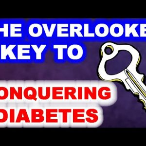 The Overlooked Key to Conquering Diabetes