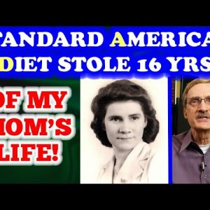 The Standard American Diet Stole 16 Years of My Mom's Life!!
