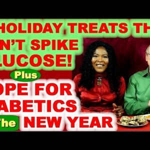 3 Holiday Treats that Don't Spike Glucose - Plus Hope for Diabetics in the New Year!