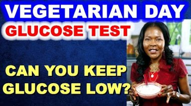 Blood Sugar Test - Vegetarian Day. Can you eat vegetarian and still keep glucose in bounds?