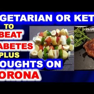 Vegetarian vs Keto to Beat Diabetes / Discover Offending Foods