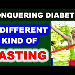 Victory Over Diabetes Through a Different Kind of Fasting