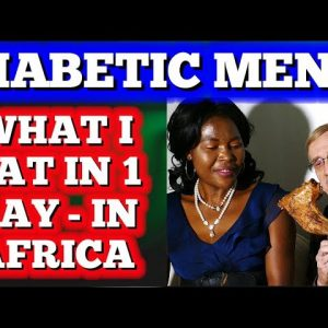 What I Eat in 1 Day - in Africa (Diabetic Menu)