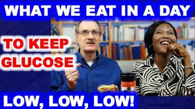 What We Eat in a Day - To Keep Glucose Low!