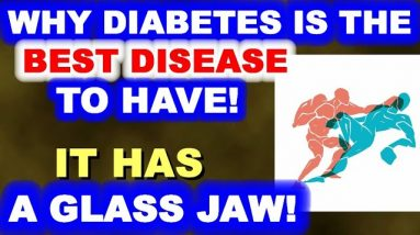 Why Diabetes is the Best (Major) Disease You Can Have!