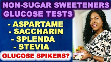 Non-Sugar Sweeteners: Aspartame, Saccharin, Splenda, Stevia. Do The Spike Glucose?
